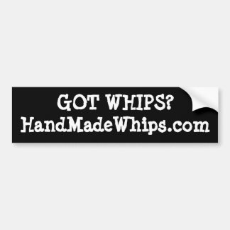 Got Whips? #2 Car Bumper Sticker