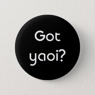 Got yaoi? 2 inch round button