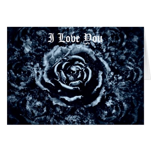 Gothic I love you romantic blue rose card