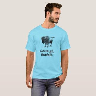 Gotta go, Buffalo T-Shirt