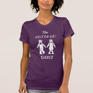 Gotta Go Dance T-Shirt