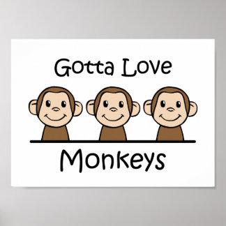 Gotta Love Monkeys Posters