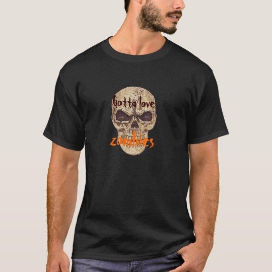 gotta love zombies tshirt