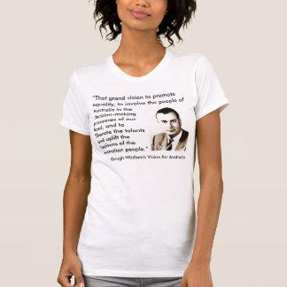 Gough Whitlam's Vision for Australia T shirt