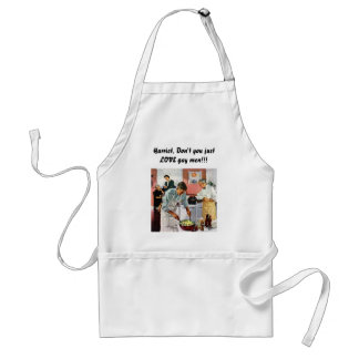 Gourmet Apron--Don't you love gay men? Standard Apron