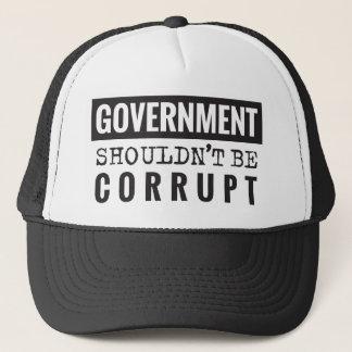 Goverment shouldn't be corrupt trucker hat