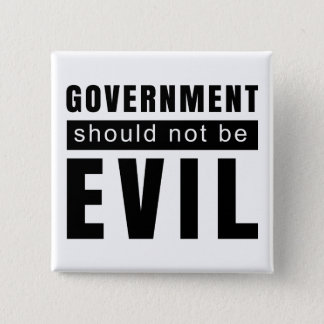 goverment shouldn't be evil 2 inch square button