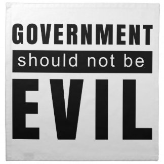 Goverment shouldn't be evil napkin