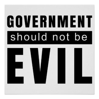 goverment shouldn't be evil poster