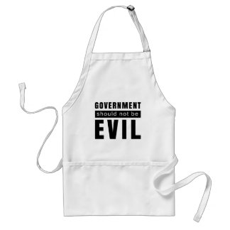 Goverment shouldn't be evil standard apron