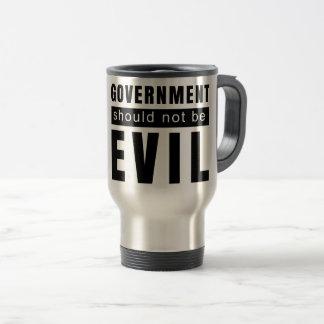 Goverment shouldn't be evil travel mug