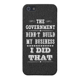 Government Didnt Build My Business I Did That Cover For iPhone 5