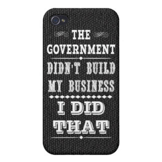 Government Didnt Build My Business I Did That iPhone 4/4S Case