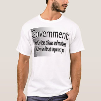 Government: Filthy liars T-Shirt