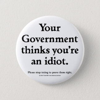 Government Idiot 2 Inch Round Button