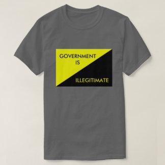 Government is Illegitimate T-Shirt