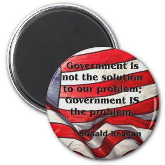 Government is not the solution - Reagan Quote 2 Inch Round Magnet
