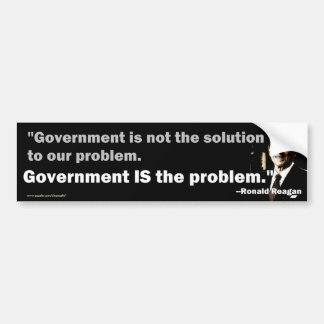 Government is the problem bumper sticker