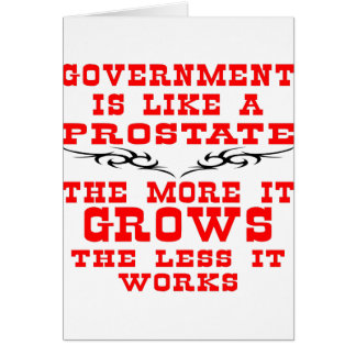 Government Like Prostate More Grows Less Works Card
