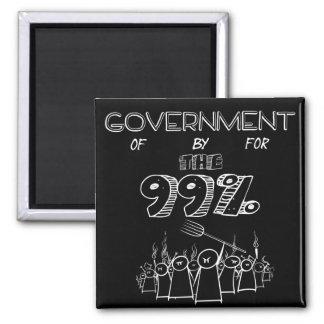 Government of by and for the 99% square magnet