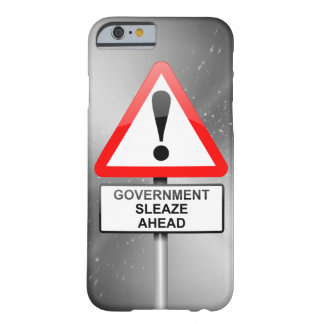 Government sleaze warning. barely there iPhone 6 case