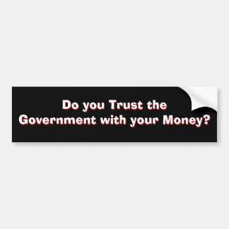 Government Trust? Part 1 of 2 Bumper Sticker
