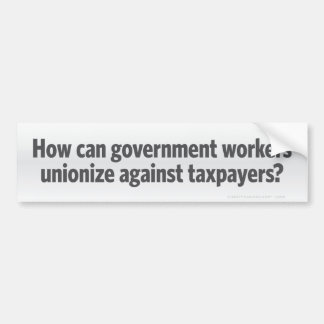 Government Unions? Bumper Sticker