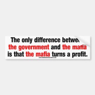 Government vs. The Mafia Bumper Sticker