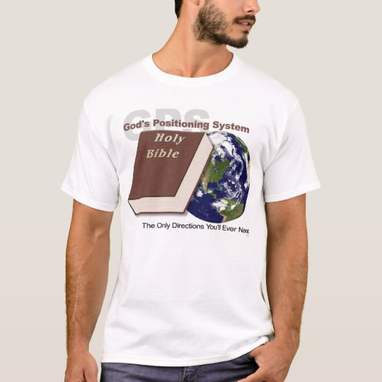GPS - God's Positioning System T-Shirt