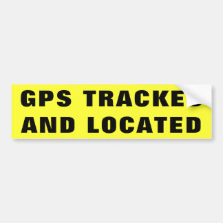 GPS TRACKED AND LOCATED 2 BUMPER STICKER