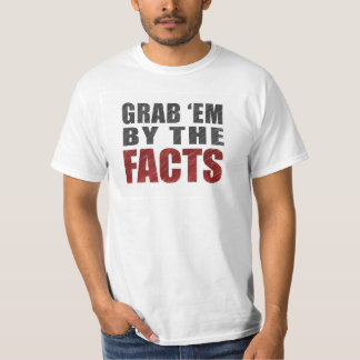 Grab 'em by the Facts Men's T-Shirt | Resist Trump