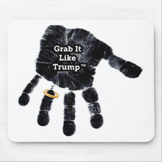 Grab It Like Trump Handprint With Ring Mouse Pad