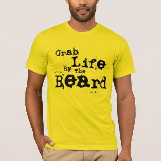 Grab Life By The Beard T-Shirt