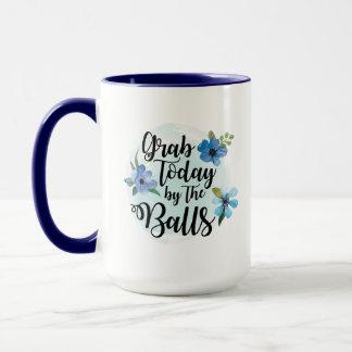 Grab Today by the Balls Coffee Mug