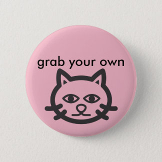 grab your own pussy 2 inch round button