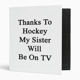 Grâce à l'hockey ma soeur sera à la TV