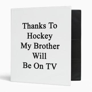 Grâce à l'hockey mon frère sera à la TV