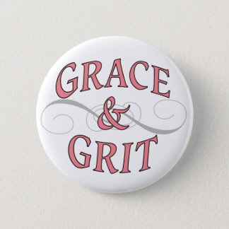 Grace & Grit for for the tough lady 2 Inch Round Button