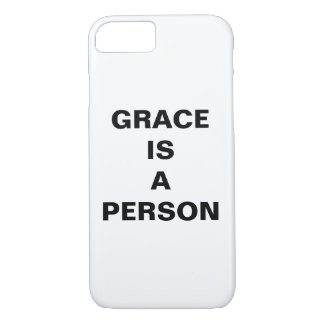 """""""Grace Is A Person"""" Apple iPhone 8/7 Case"""
