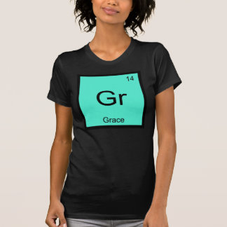 Grace  Name Chemistry Element Periodic Table Tee Shirt