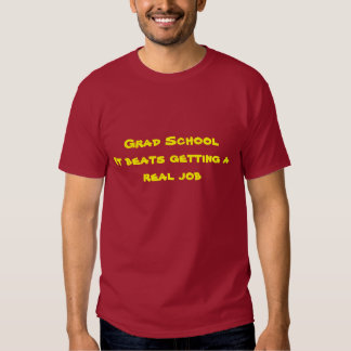 Grad School Tshirt