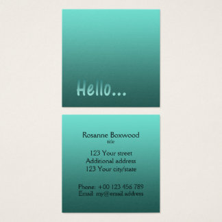 Gradient One Color Teal Hello with Custom Text Square Business Card
