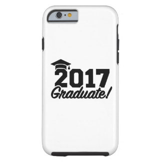 Graduate Class of 2017 Tough iPhone 6 Case