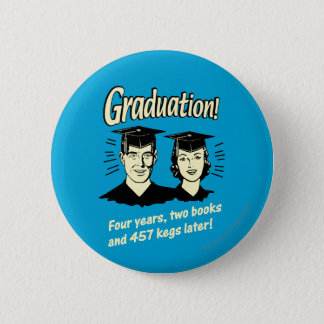 Graduation: 4 Years, 2 Books 2 Inch Round Button