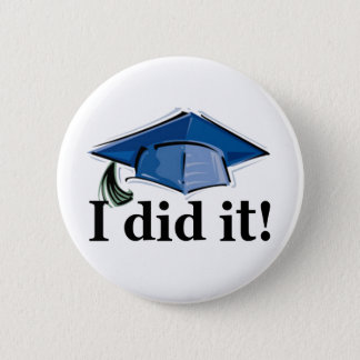 Graduation I Did It! 2 Inch Round Button