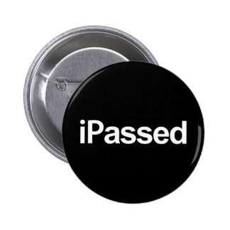 graduation passed your exams or driving test pass 2 inch round button
