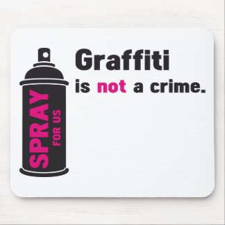Graffiti is not a crime mouse pad