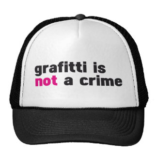 Graffiti is not a crime trucker hat