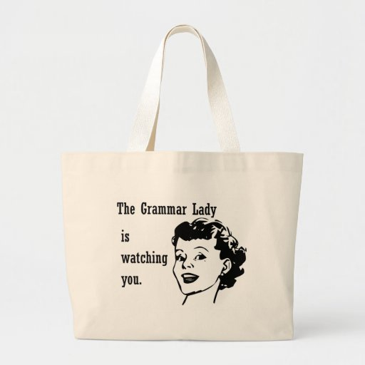 Grammar Lady Watching Bags