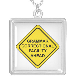 Grammar Warning Sign Silver Plated Necklace